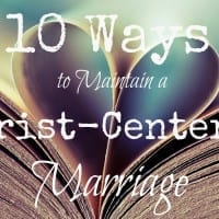 Wedding Week I: 10 Ways to Maintain a Christ-Centered Marriage