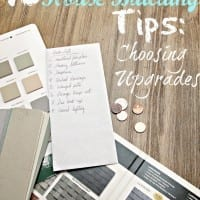 10 House Building Tips:  Choosing Your Upgrades