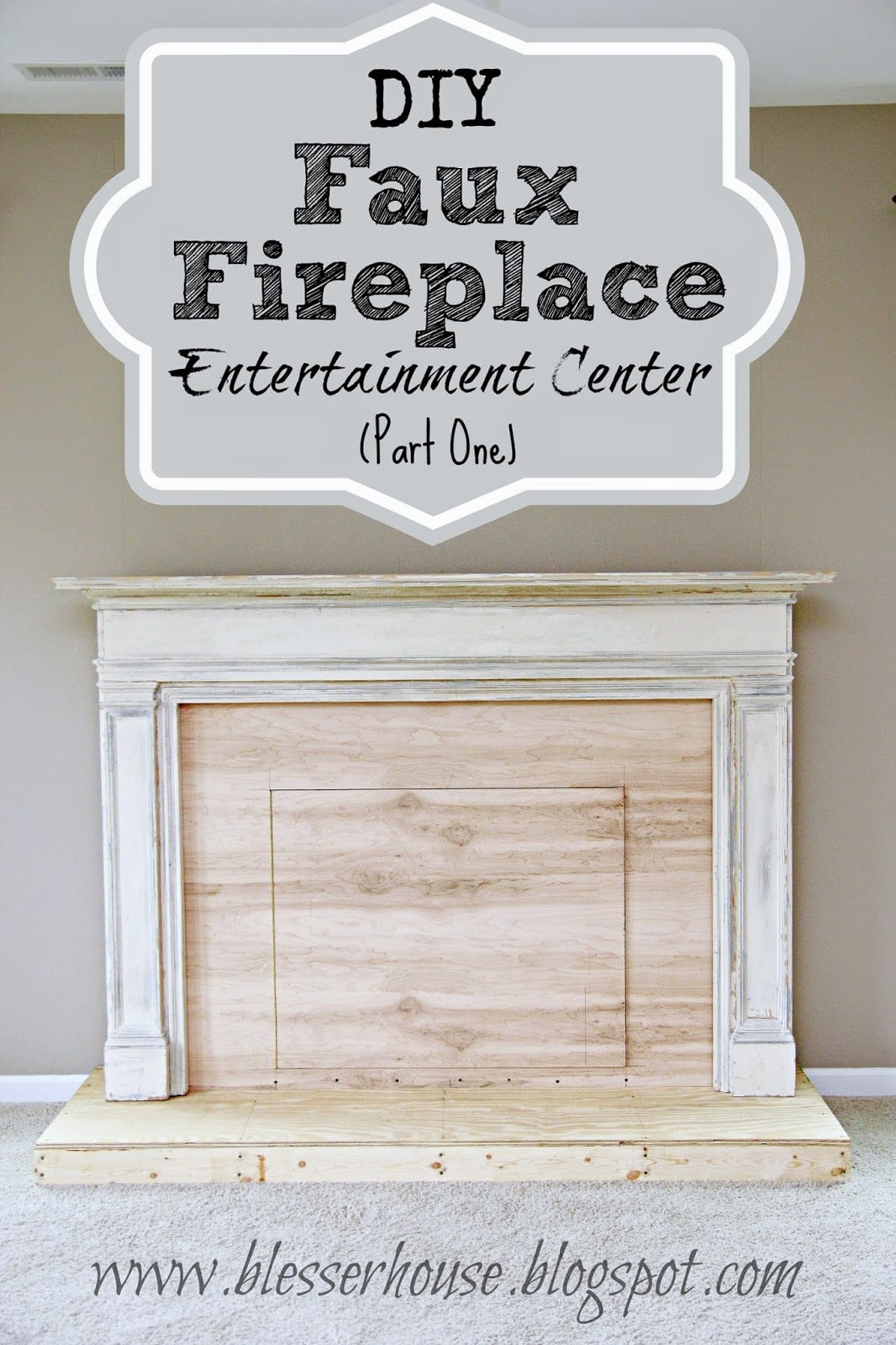 DIY Faux Fireplace Entertainment Center: Part One