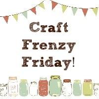Craft Frenzy Friday