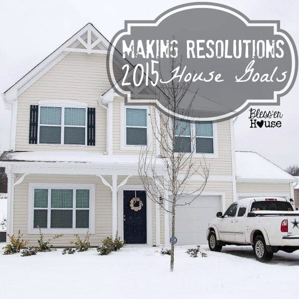 Making Resolutions: 2015 House Goals