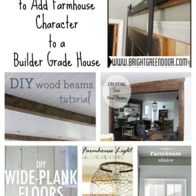 10 Budget Tutorials to Add Farmhouse Character to a Builder Grade House