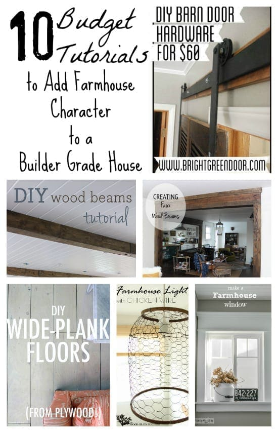 10 Budget Tutorials To Add Farmhouse Character To A