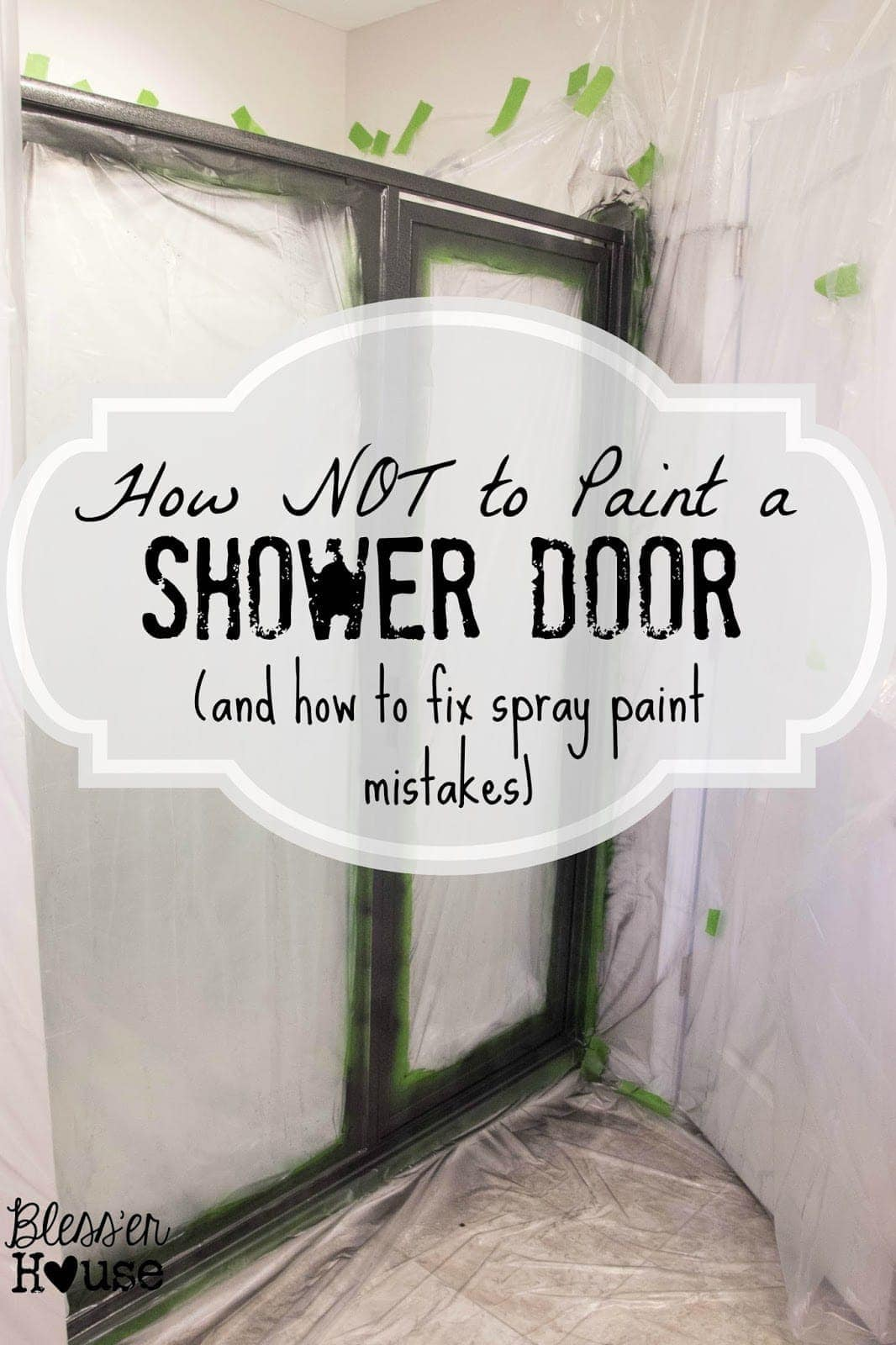 How not to paint a shower door and how to fix spray paint for How to spray paint doors