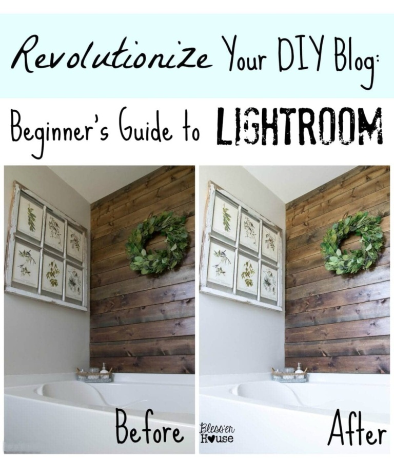 Revolutionize Your DIY Blog:  Beginner's Guide to Lightroom