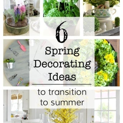 6 Spring Decorating Ideas to Transition to Summer + YTTS #26