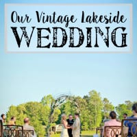 Our Vintage Lakeside Wedding and What Started It All