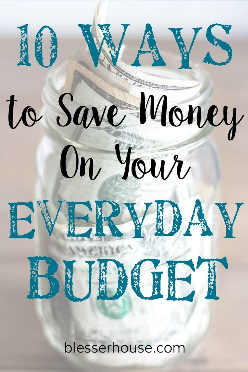 10 Ways to Save Money On Your Everyday Budget