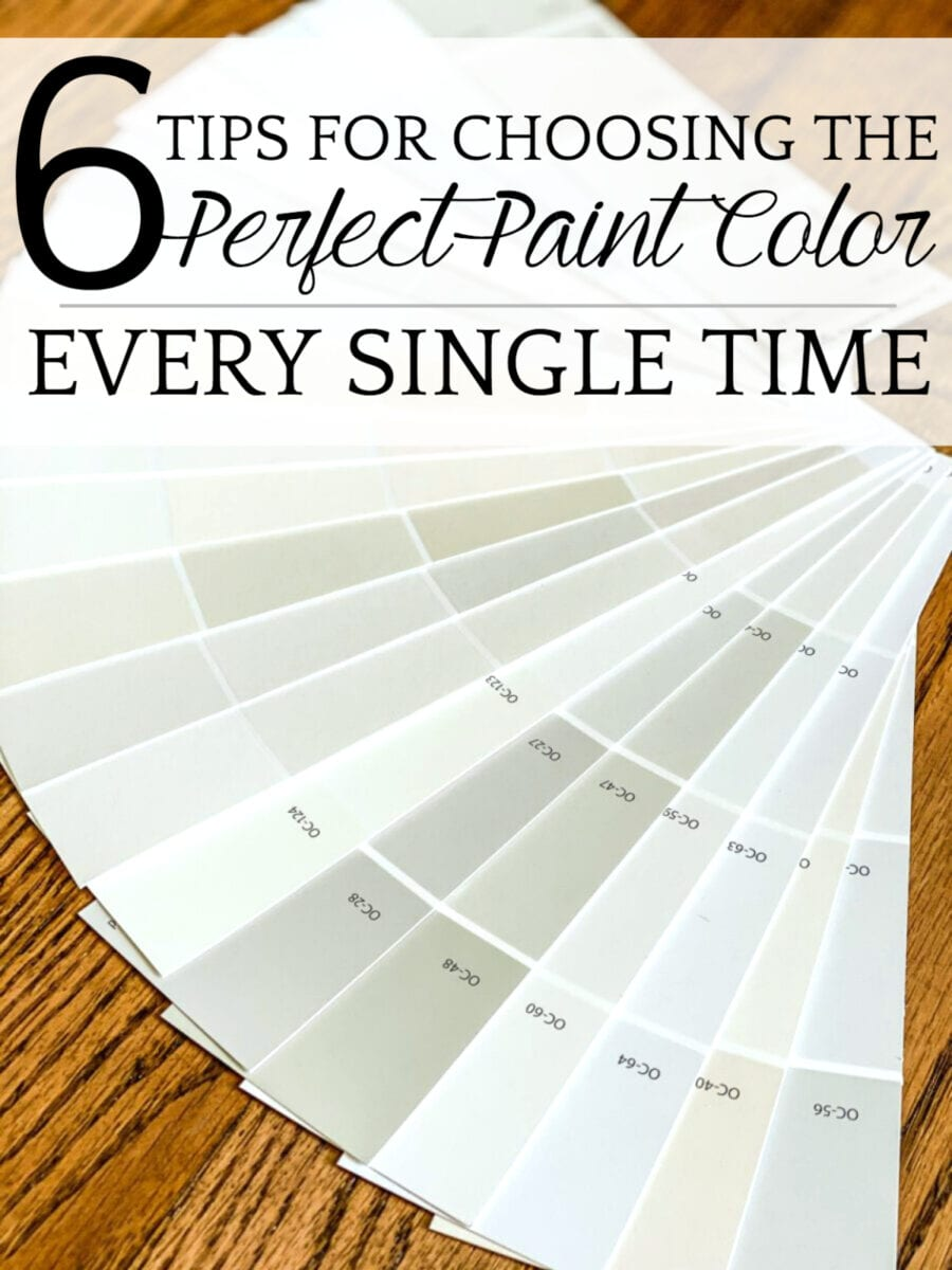 How to Choose the Perfect Paint Color for Your Home Every Time | 6 best tips and tricks to choose paint colors for your home and getting it perfect every single time without the guess work.