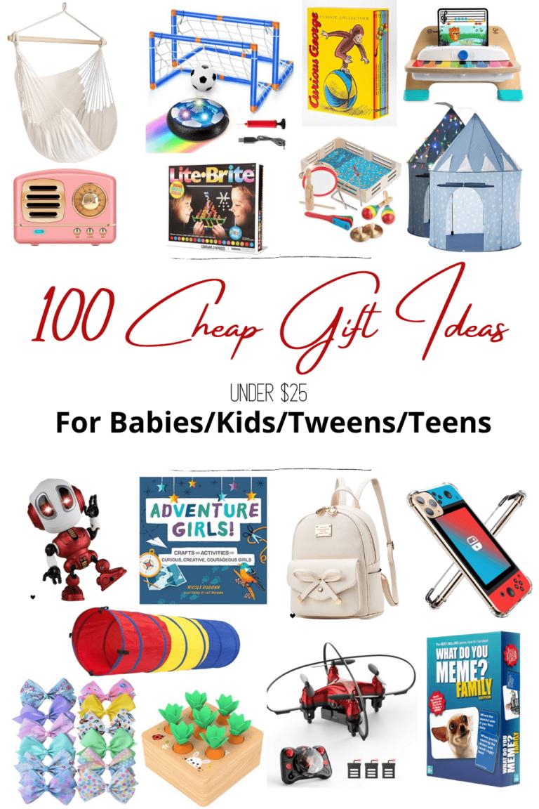 100 Best Cheap Gift Ideas for Babies Kids Tweens and Teens